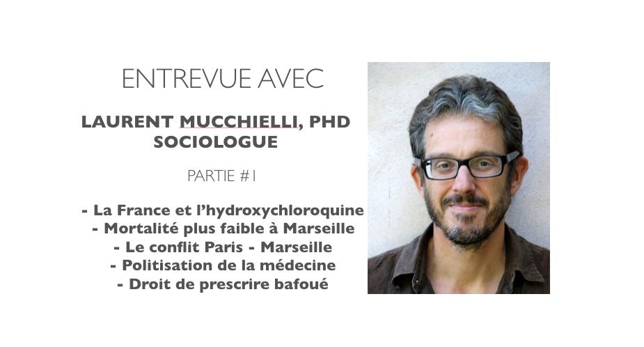 La France et l'Hydroxychloroquine - Entrevue avec Laurent Mucchielli, PhD - Partie 1