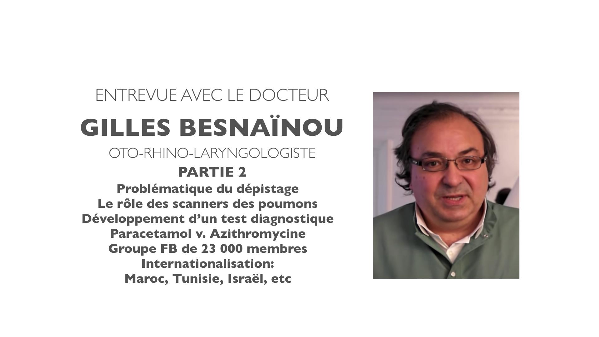 Entrevue avec le Dr Gilles Besnaïnou – Partie 2