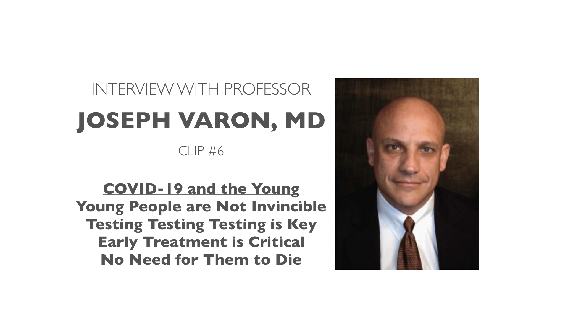 COVID-19 and the Young - Clip #6 of Prof. J. Varon Interview