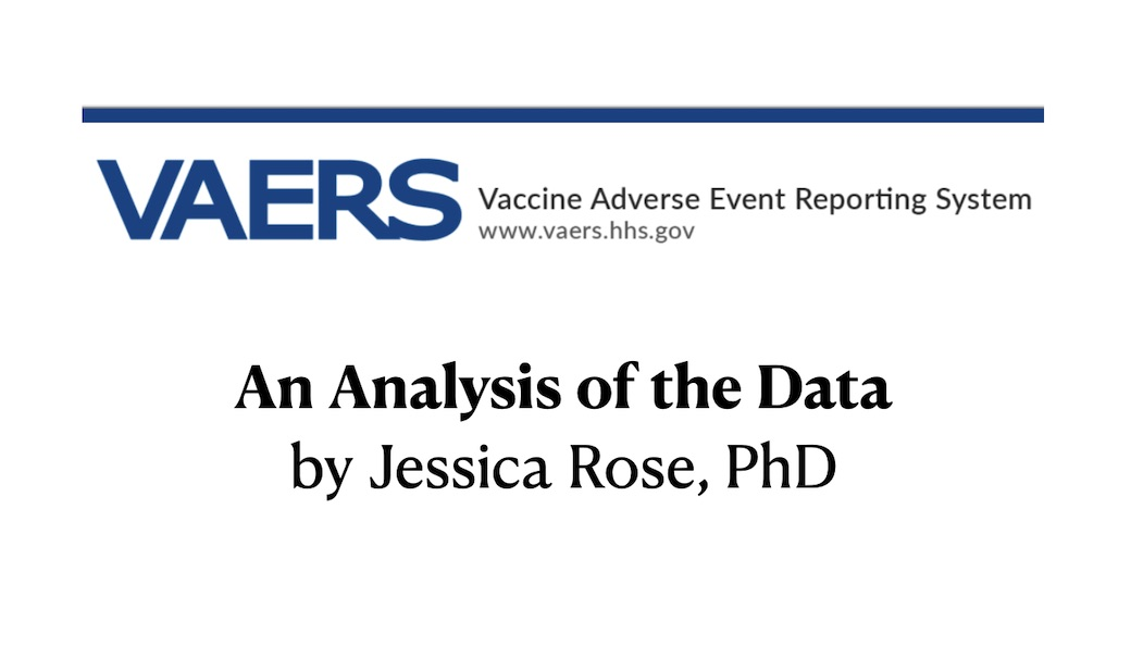 Interview with Jessica Rose, PhD -- VAERS: What do the Data Tell us